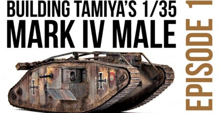 New series start - Building Tamiya Mark IV Male Episode 1 DN Models Full Video Build